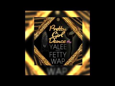 Yalee - Pretty Girl Dance (pt.2) Ft. Fetty Wap video