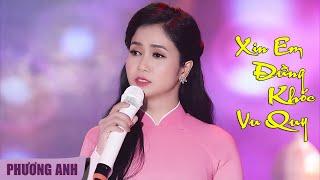 Xin Em Đừng Khóc Vu Quy - Phương Anh   Official MV