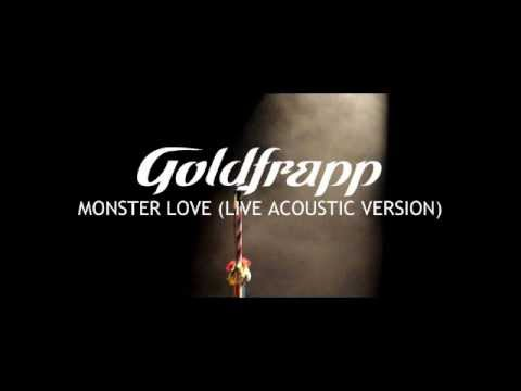 Goldfrapp: Monster Love (Live Acoustic Version)