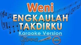 Weni Engkaulah Takdirku Karaoke Lirik Tanpa Vokal by GMusic
