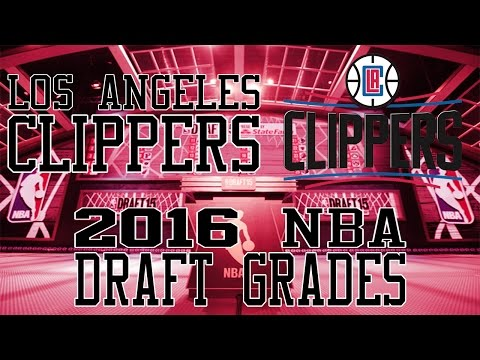 2016 NBA Draft Grades: Los Angeles Clippers