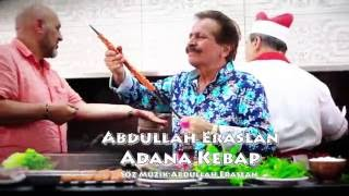 Abdullah Eraslan  -   Adana Kebap  (official video )