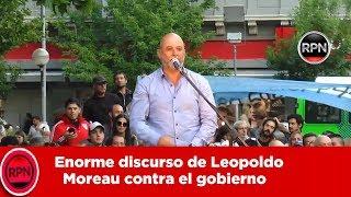 Enorme discurso de Leopoldo Moreau contra el gobierno