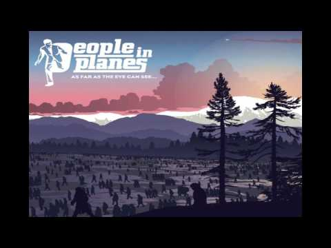 People In Planes - Falling By The Wayside