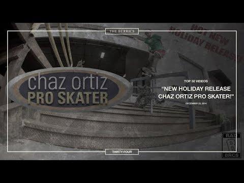 Berrics Top 50: 34 | Chaz Ortiz Pro Skater!