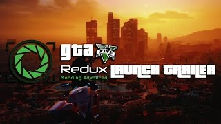 GTA 5 REDUX - OFFICIAL LAUNCH
