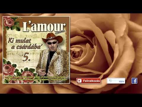 L'amour -  Százados úr, sejehaj  - Lakodalmas, mulatós dalok