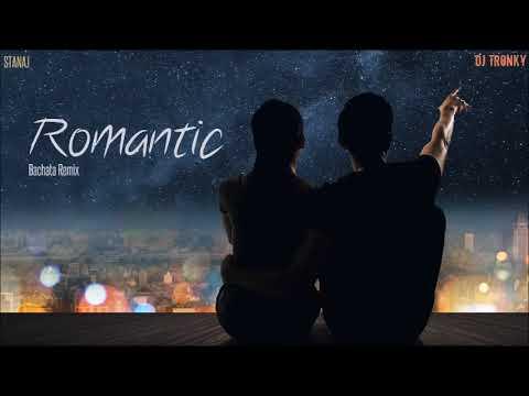 Stanaj - Romantic (DJ Tronky Bachata Remix)