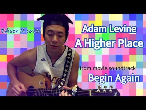 Adam Levine-A higher place  Edison M cover 好好聽的好開心的歌