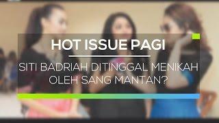 download lagu Siti Badriah Ditinggal Menikah Oleh Sang Mantan - Hot gratis