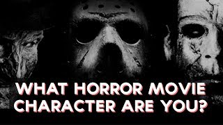 What Horror Movie Character Are You? | Fun Tests