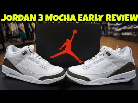 2018 JORDAN 3 MOCHA EARLY REVIEW!!! LEATHER IS AMAZING!!!