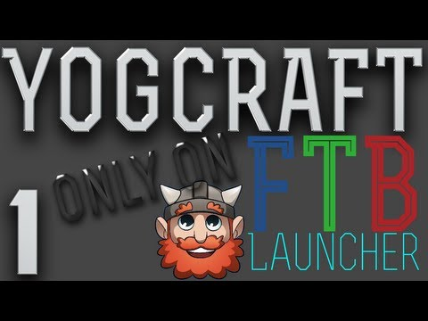 YogCraft - FTB w/ Shaders Lets Play - Episode 1 - New Beginnings Sorta, Almost Everything Is Broken
