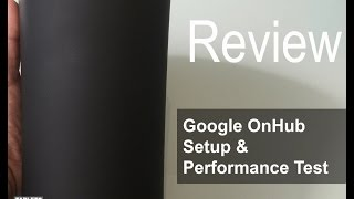 02. Google OnHub Review, Setup and Performance Test