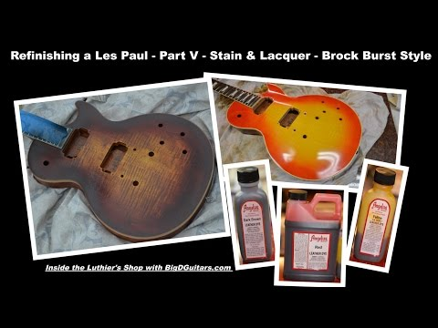 Refinishing a Les Paul - Part V - Stain & Lacquer - Brock Burst Style - BigDGuitars