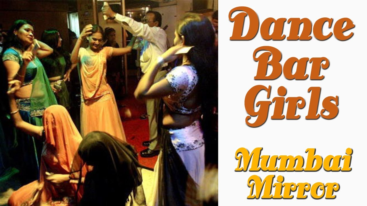 Dance Bar Girl in Mumbai Dance Bar Girls is All About