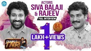 Siva Balaji & Rajeev Kanakala Full Interview    Frankly With TNR #84    Talking Movies With iDream