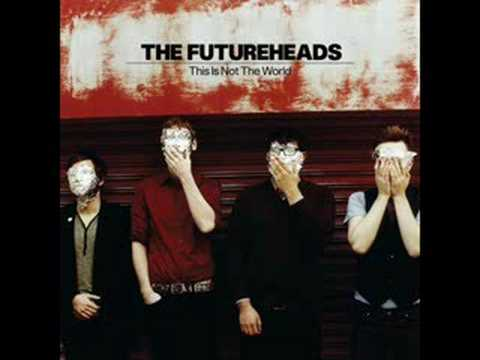 This Is Not The World - The Futureheads (Audio Only)
