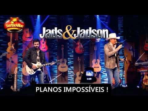Jads e Jadson - Planos Impossíveis