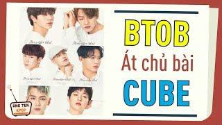 """[TIN KPOP] BTOB và Hành trình trở thành """"Át Chủ Bài"""" của Cube"""