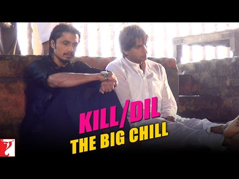Kill Dil Leaks - The Big Chill - Ranveer & Ali