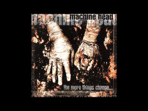 Machine Head - My Misery - The More Things Change