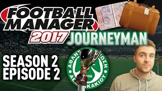 JOURNEYMAN FM SAVE!   THE CUP!! - EPISODE 2 - S2   FOOTBALL MANAGER 17 - FM17 SAVE!