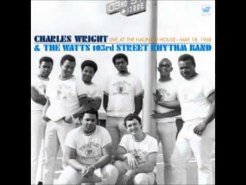 Charles Wright & The Watts 103rd Street Rhythm Band - Do Your Thing
