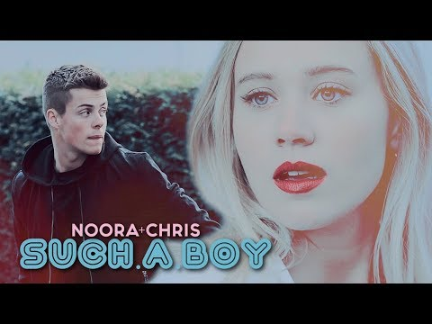 noora/chris | such a boy