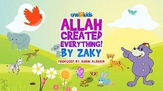 Nasheed – Allah Created Everything by Zaky
