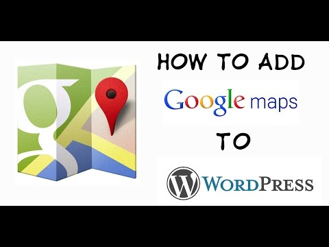 How to add a google map to your wordpress blog or website