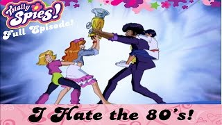 I Hate The 80's   Episode 3   Series 4   FULL EPISODES   Totally Spies