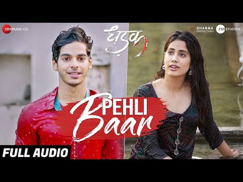 Download Lagu  Pehli Baar - Full Audio   Dhadak   Ishaan & Janhvi   Ajay Gogavale   Ajay-Atul  Amitabh Bhattacharya Mp3 Free