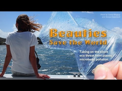 Beauties save the world: taking on the silent eco threat from plastic microbead pollution