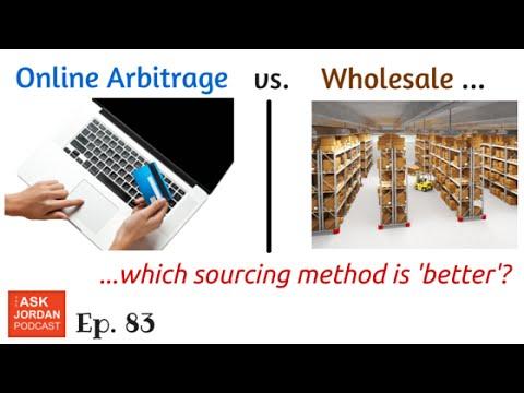Ep. 83 - Sourcing via Online Arbitrage Vs. Wholesale