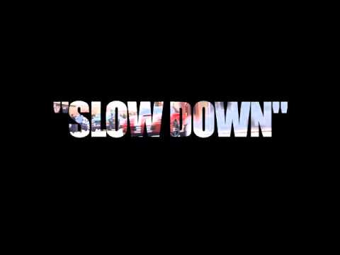 Clyde Carson The Team Clyde Carson Slow Down ft