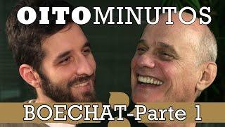 8 MINUTOS - BOECHAT (PARTE 1)
