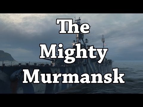 World of Warships: The Mighty Murmansk