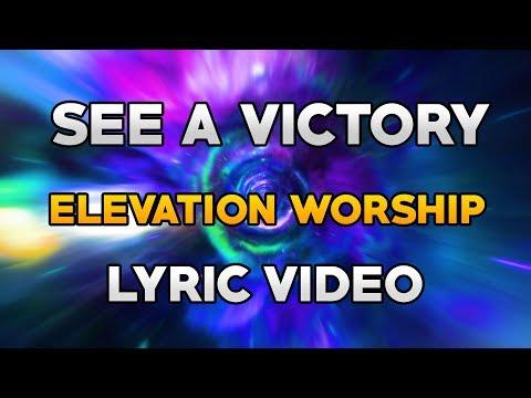 See A Victory | Elevation Worship | Lyrics/Lyric Video | Live