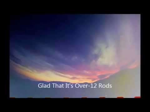 12 Rods - Glad That Its Over