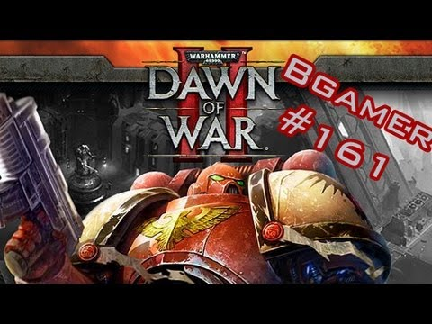 BGamer 161 - Warhammer 40.000: Dawn of War II