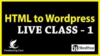 HTML to Wordpress Live Class (Part 1) - BANGLA