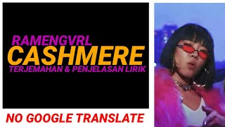 Ramengvrl Cashmere Terjemahan Penjelasan Lirik