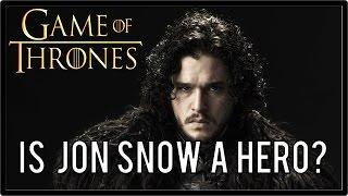 Is Jon Snow Heroic?