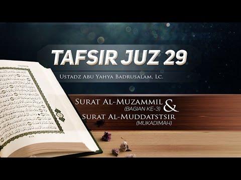 Tafsir Surat Al-Muzammil (Bagian ke-3) - (Ustadz Abu Yahya Badrusalam, Lc.)