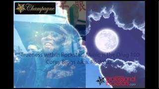 Music is the Drug 100 - Trueness within Rockstar - Corey Biggs aka Rockstar