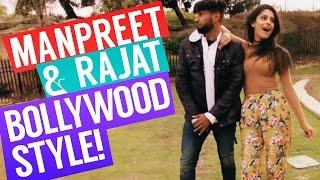 Manpreet & Rajat... BOLLYWOOD STYLE!