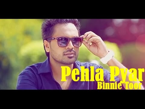 Pehla Pyar - Binnie Toor | Full Music Video | New Punjabi Romantic Song 2014 video