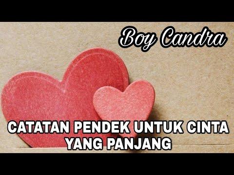 BOY CANDRA - CATATAN PENDEK UNTUK CINTA YANG PANJANG