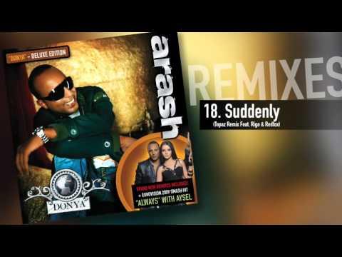 download lagu Arash -  Suddenly Topaz Remix Feat. Rigo & Redfox gratis
